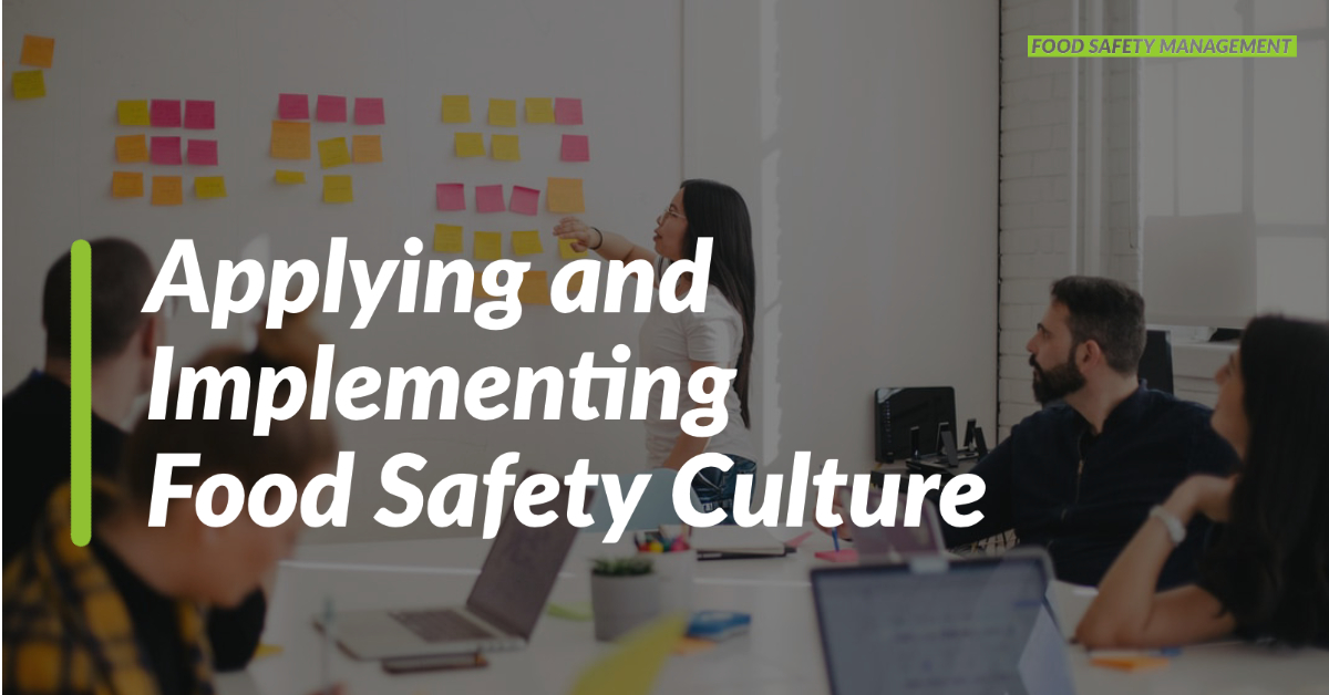 "Applying and Implementing ""Food Safety Culture"""