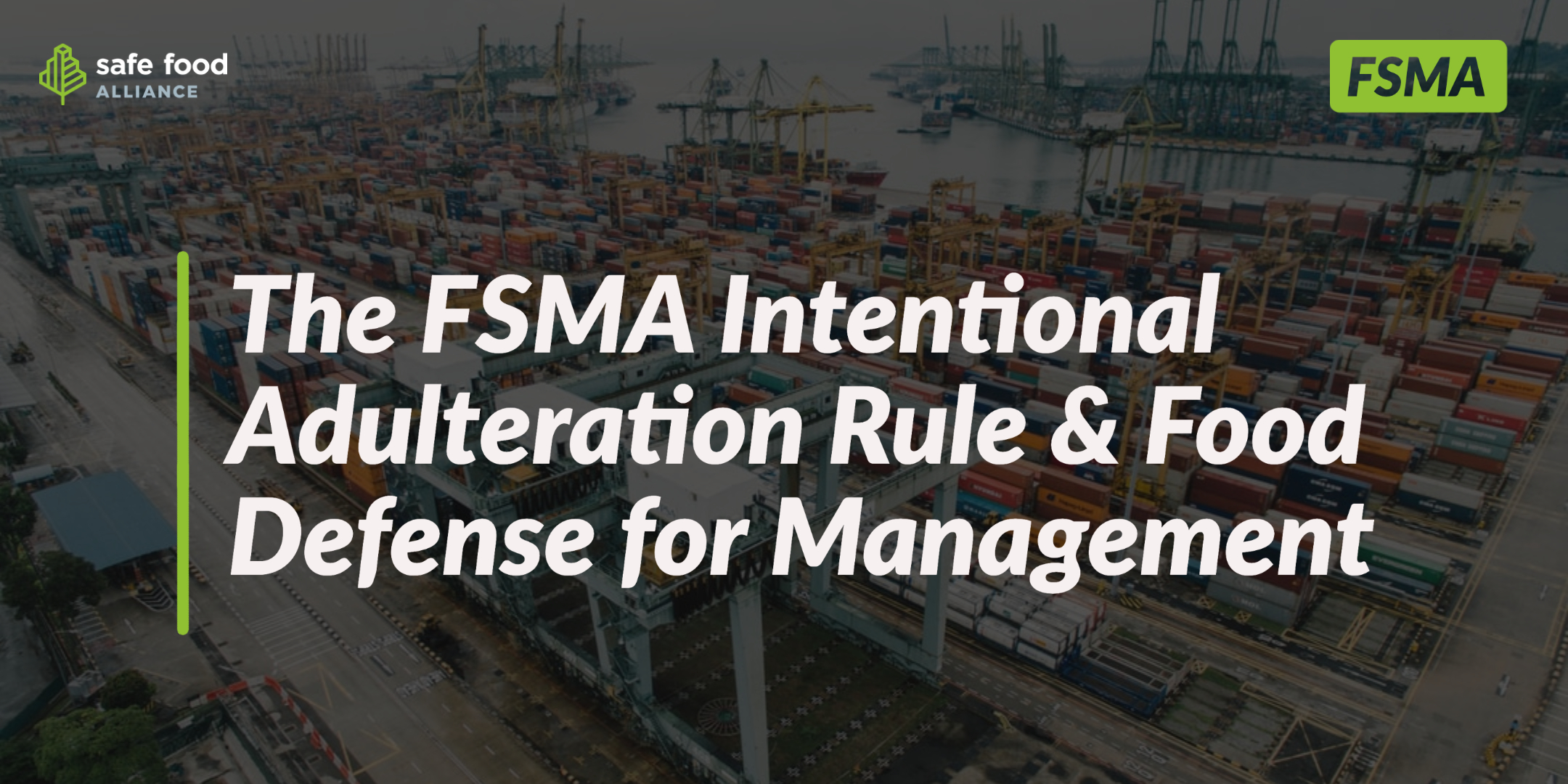 FDA'S FSMA Intentional Adulteration Rule & Food Defense for Management